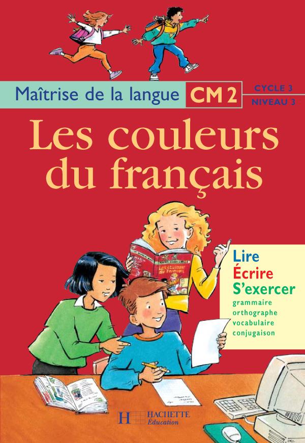 Les Couleurs Du Francais Cm2 Livre De L Eleve Ed 1999