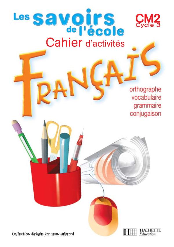 Les Savoirs De L Ecole Francais Cm2 Cahier D Exercices Ed 2004
