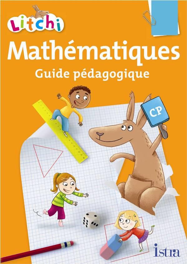 Litchi Mathématiques CP - Guide pédagogique - Edition 2011