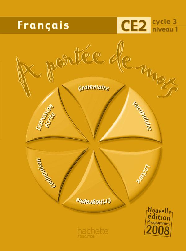 A Portee De Mots Francais Ce2 Guide Pedagogique Ed 2009