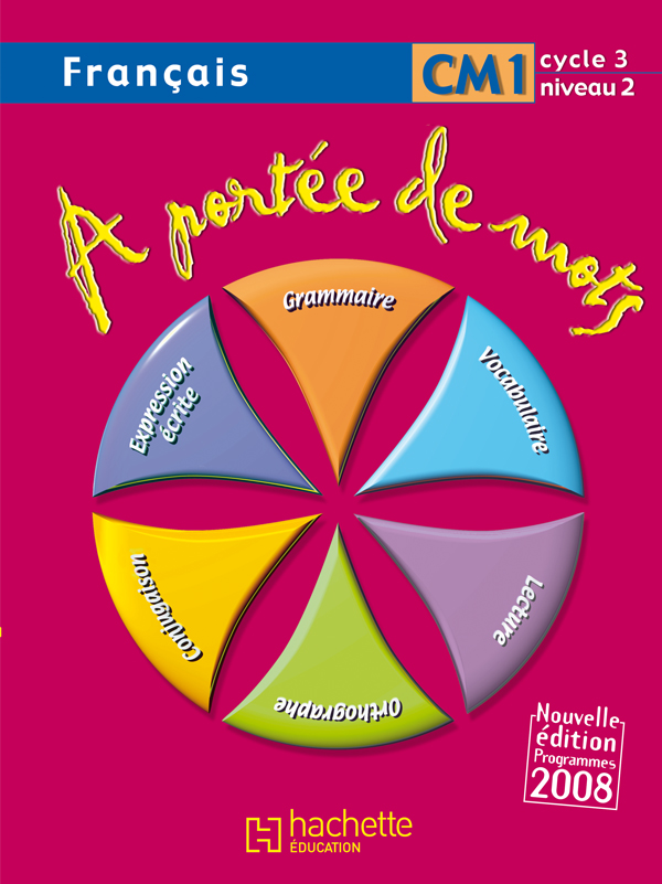 A Portee De Mots Francais Cm1 Livre De L Eleve Ed 2009