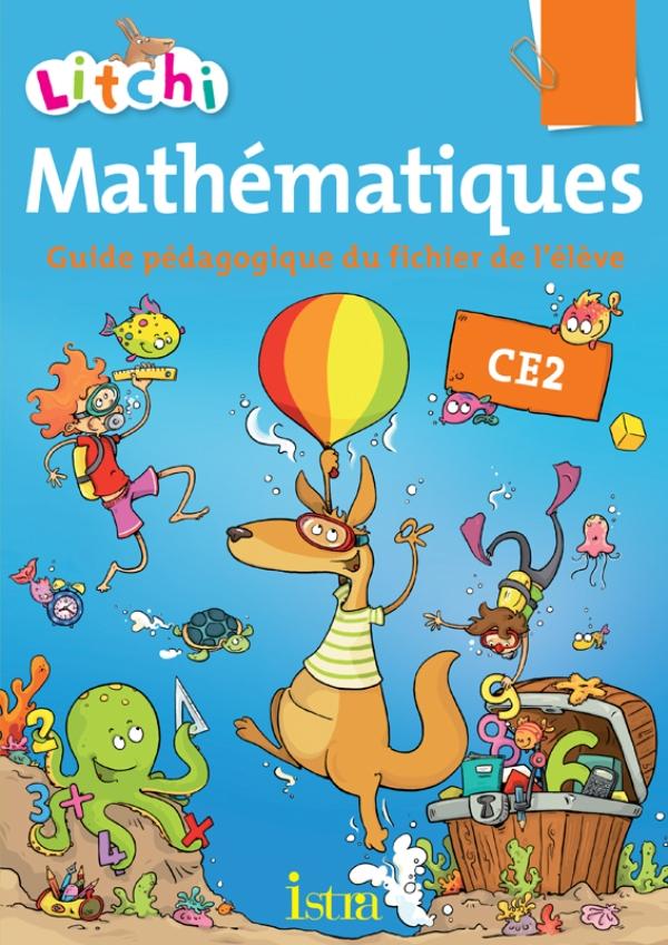 Litchi Mathématiques CE2 - Guide pédagogique du fichier - Edition 2013