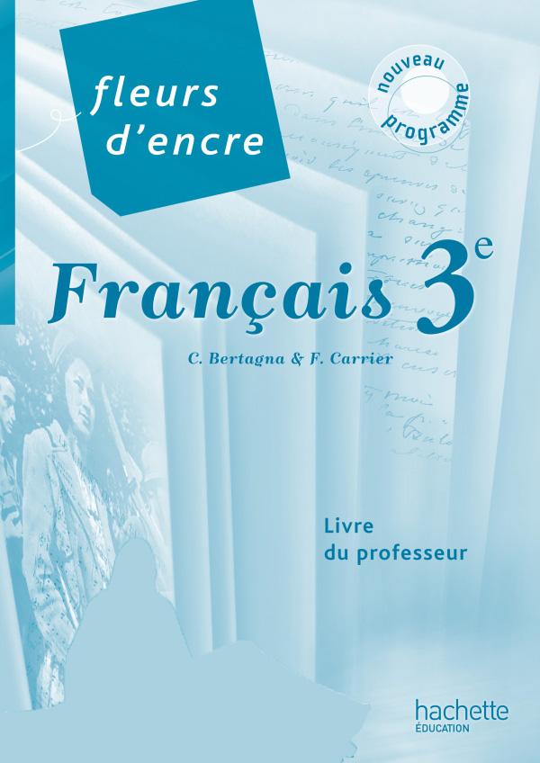 Fleurs D Encre Francais 3e Livre Du Professeur Edition 2012