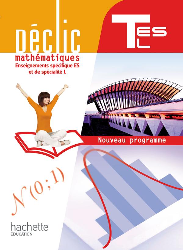 Déclic Maths Tles spécifique ES / spécialité L - Livre élève Grand format - Edition 2012