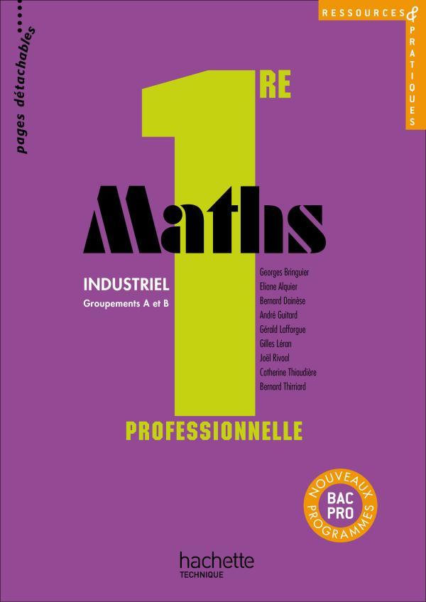 Ressources et pratiques Maths 1re Bac Pro Industriel (A et B) - Livre élève - Ed.2010