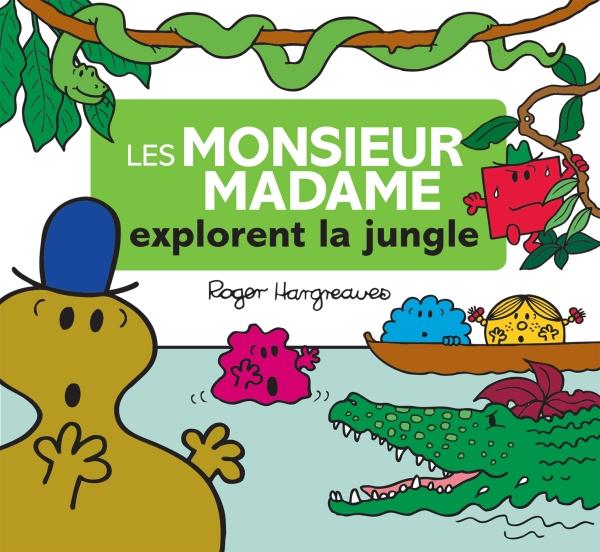 Les Monsieur Madame explorent la jungle