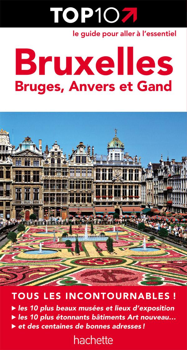 Top 10 Bruxelles, Bruges, Anvers et Gand