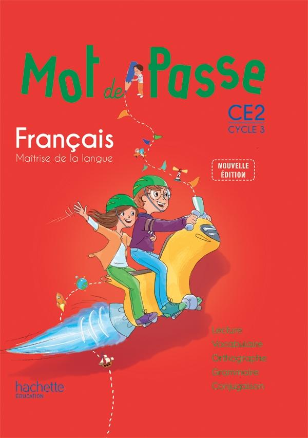 Mot de Passe Français CE2 - Livre élève - Ed. 2015