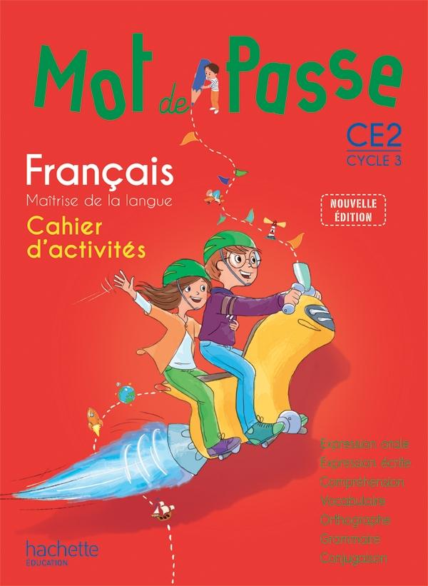 Mot de Passe Français CE2 - Cahier d'activités - Ed. 2015