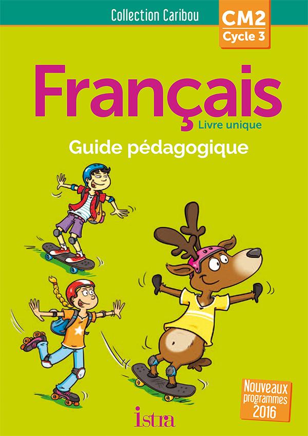 Caribou Francais Cm2 Guide Pedagogique Cd Ed 2017
