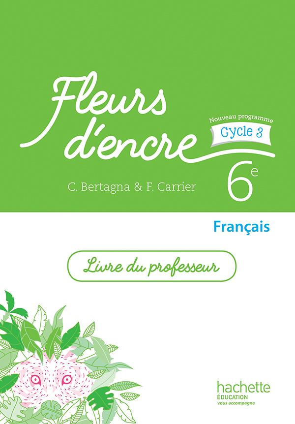 Fleurs D Encre Francais Cycle 3 6e Livre Du Professeur Ed 2016