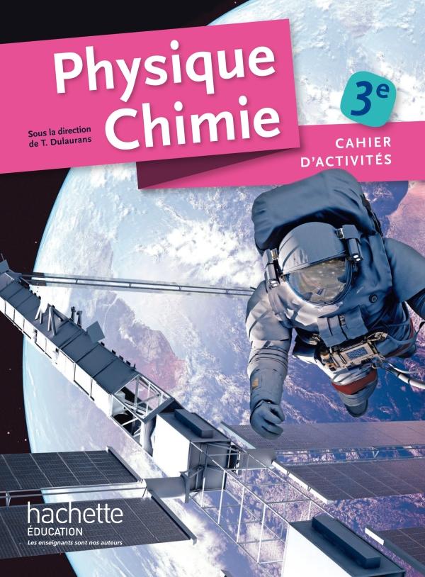 Cahier d'activités Physique-Chimie 3e - Edition 2015