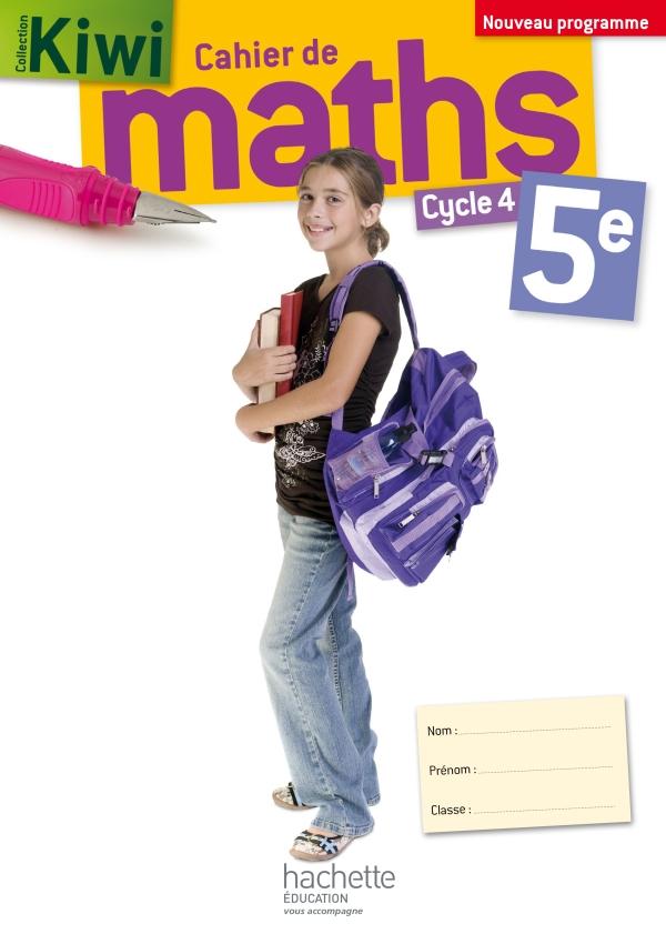 Cahier de maths Kiwi cycle 4 / 5e - éd. 2016