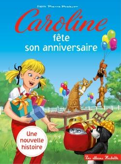 Caroline Fete Son Anniversaire Hachette Fr