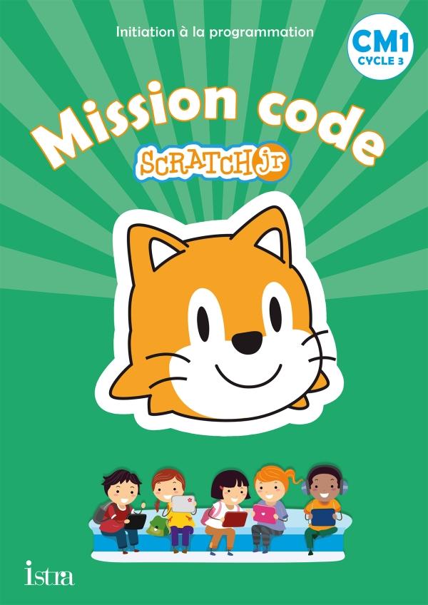 Mission code ! CM1 - Cahier de l'élève - Ed. 2021