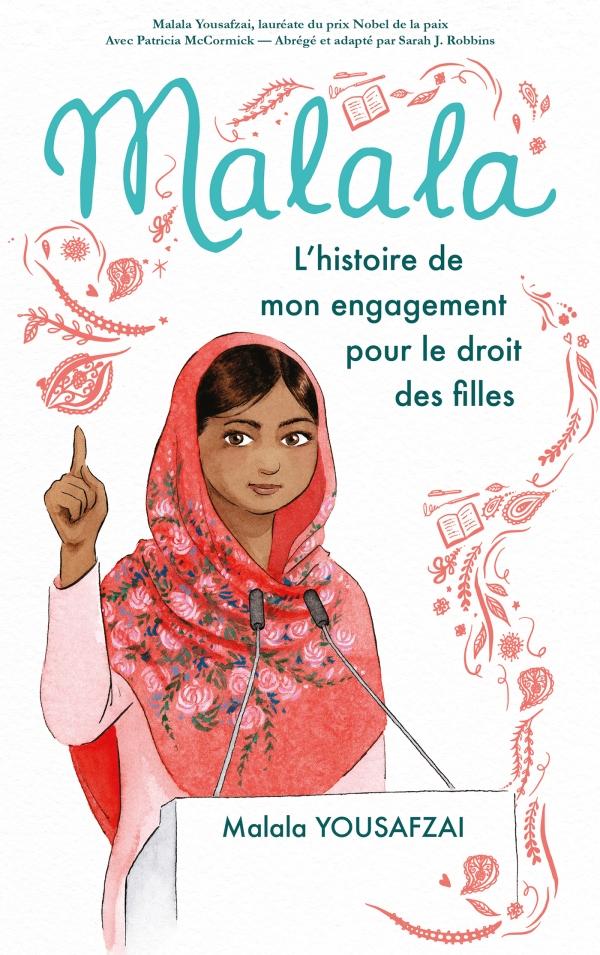 Malala L Histoire De Mon Engagement Pour Le Droit Des Filles