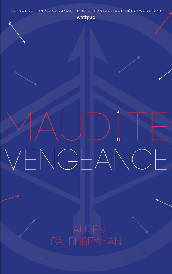 Maudit Cupidon - Tome 3 - Maudite Vengeance