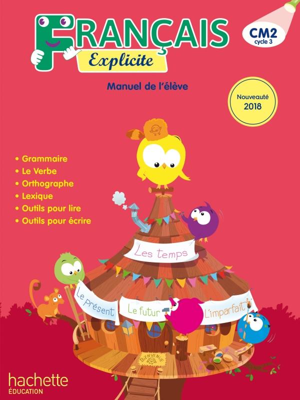 Francais Explicite Cm2 Livre De L Eleve Ed 2018