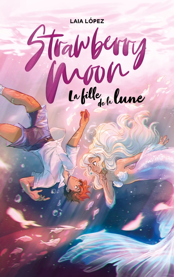 Strawberry Moon - La fille de la lune | hachette.fr