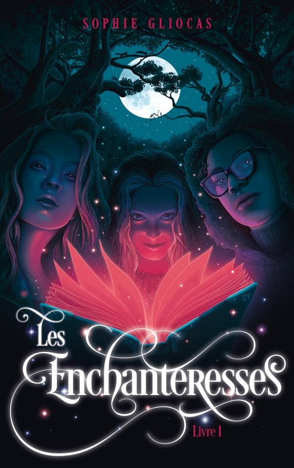 Les Enchanteresses - Tome 1 - et le grimoire volé
