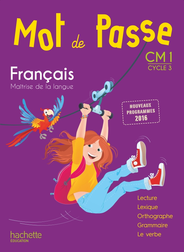 Mot de Passe Français CM1 - Livre élève - Ed. 2017