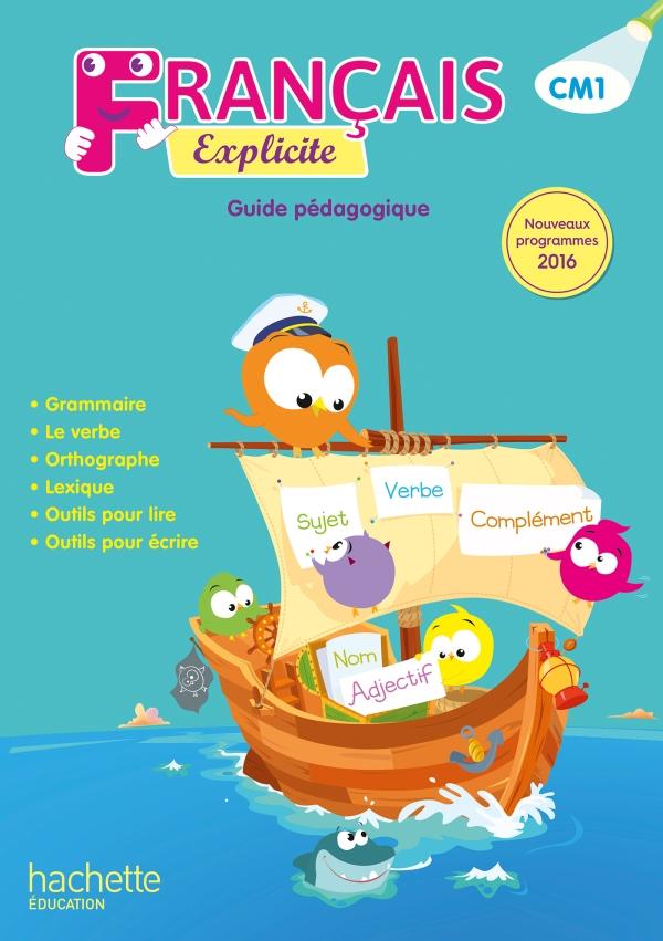 Francais Explicite Cm1 Guide Pedagogique Ed 2017