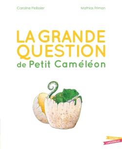 La grande question de Petit Caméléon