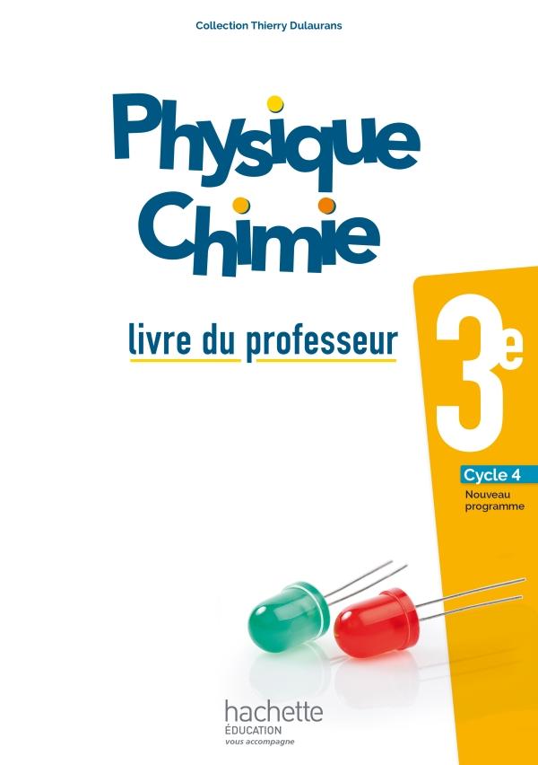 Physique-Chimie cycle 4 / 3e - Livre du professeur - éd. 2017