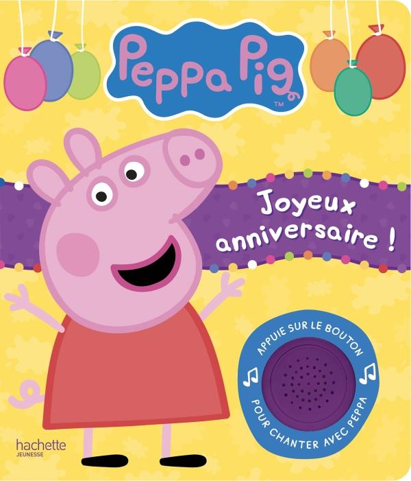 Peppa Pig Livre Son Joyeux Anniversaire Hachette Fr
