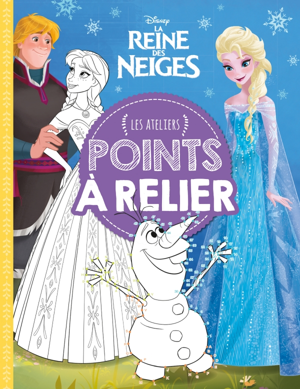 LA REINE DES NEIGES - Les Ateliers - Points à relier - Disney