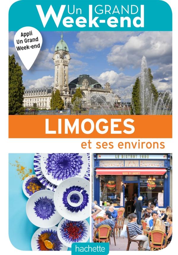Le Guide Un Grand Week-end à Limoges