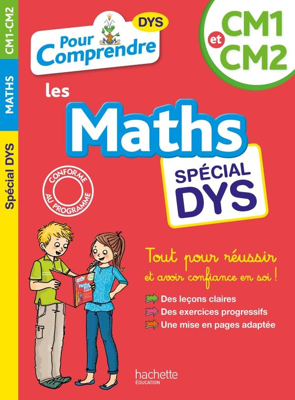 Pour Comprendre Maths CM1-CM2 - Spécial DYS (dyslexie) et difficultés d'apprentissage