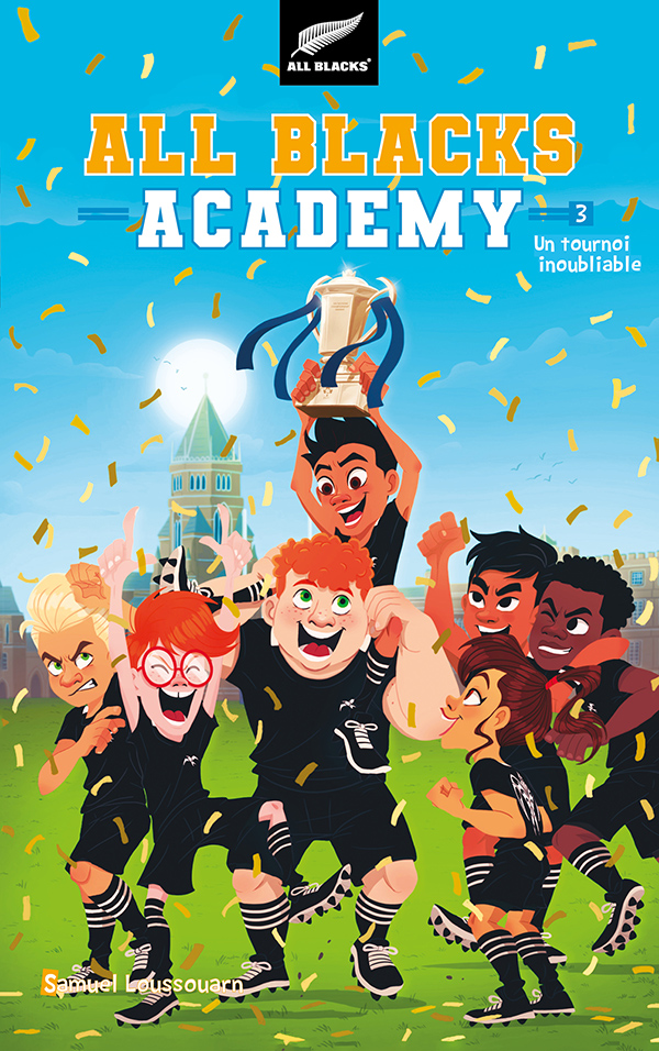 All Blacks Academy - Tome 3 - Un tournoi inoubliable