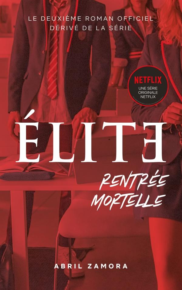 Élite (la série Netflix) - Rentrée mortelle
