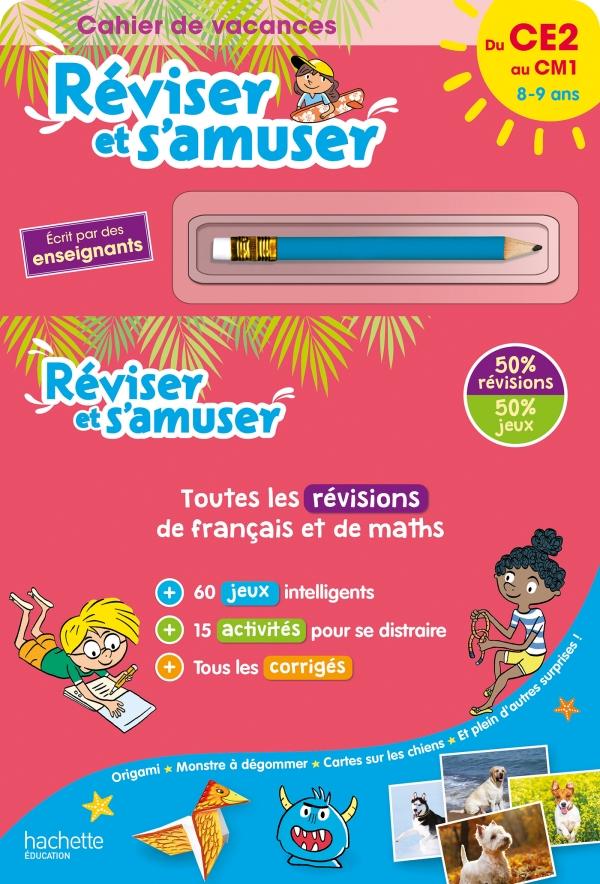 Réviser et s'amuser - Du CE2 au CM1 (8-9 ans) - Cahier de vacances 2021
