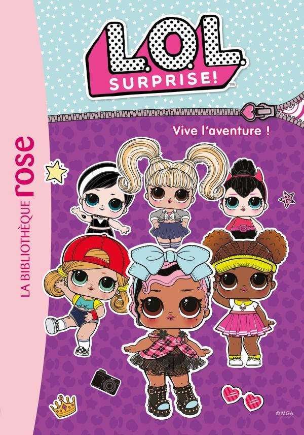 L.O.L. Surprise ! 13 - Vive l'aventure !