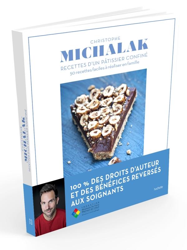 Christophe Michalak : Recettes d'un pâtissier confiné
