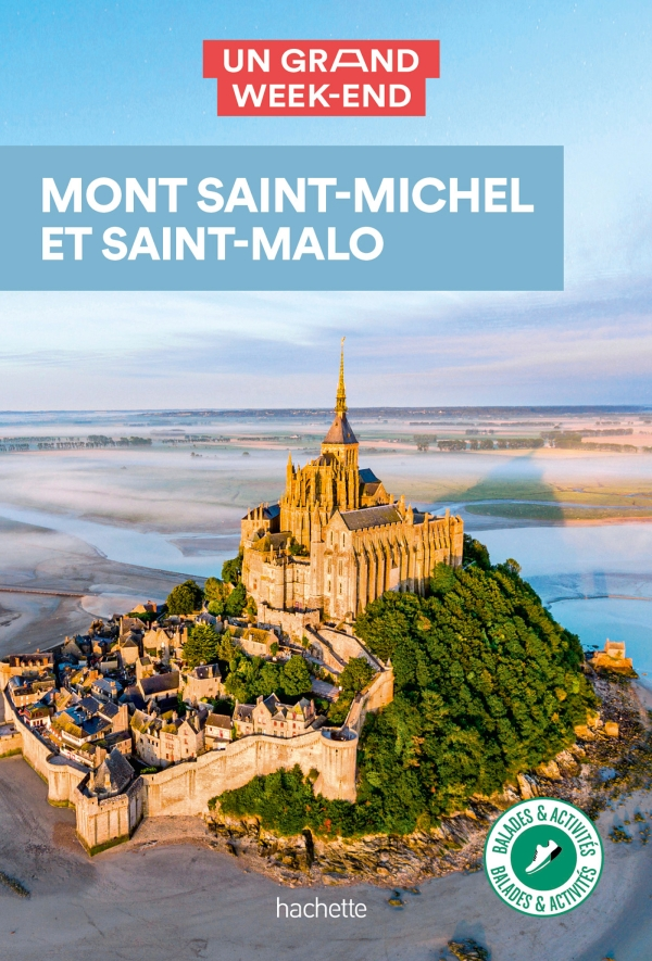 Guide Un Grand Week-end  Mont Saint-Michel-Saint Malo