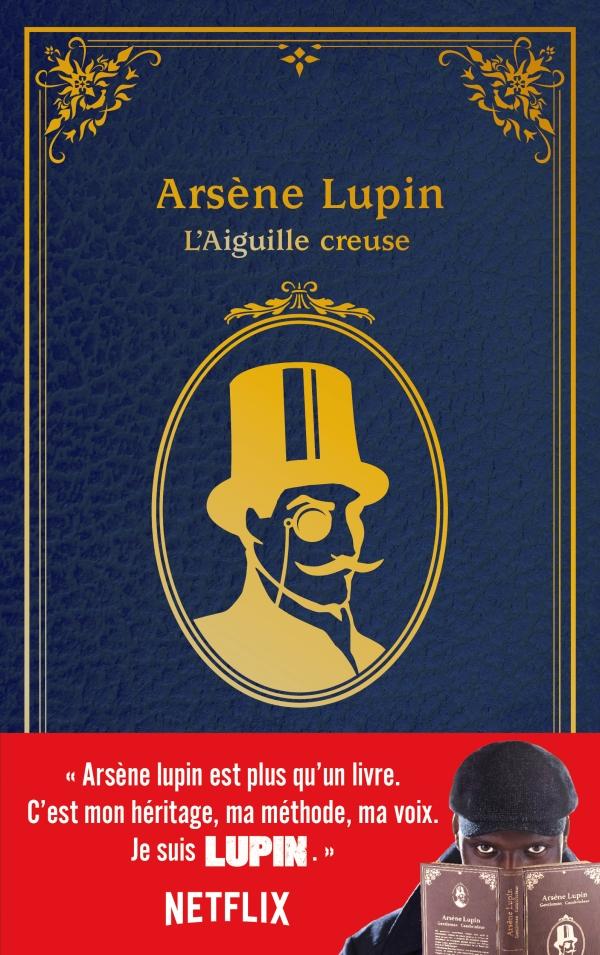 """Lupin - nouvelle édition de """"L'Aiguille creuse"""" à l'occasion de la série Netflix-Saison1 Partie2"""