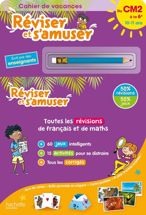 Réviser et s'amuser - Du CM2 à la 6e (11-12 ans) - Cahier de vacances 2021