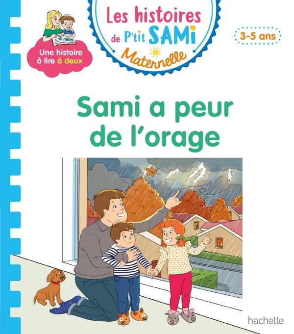 Les histoires de P'tit Sami Maternelle (3-5 ans) : Sami a peur de l'orage