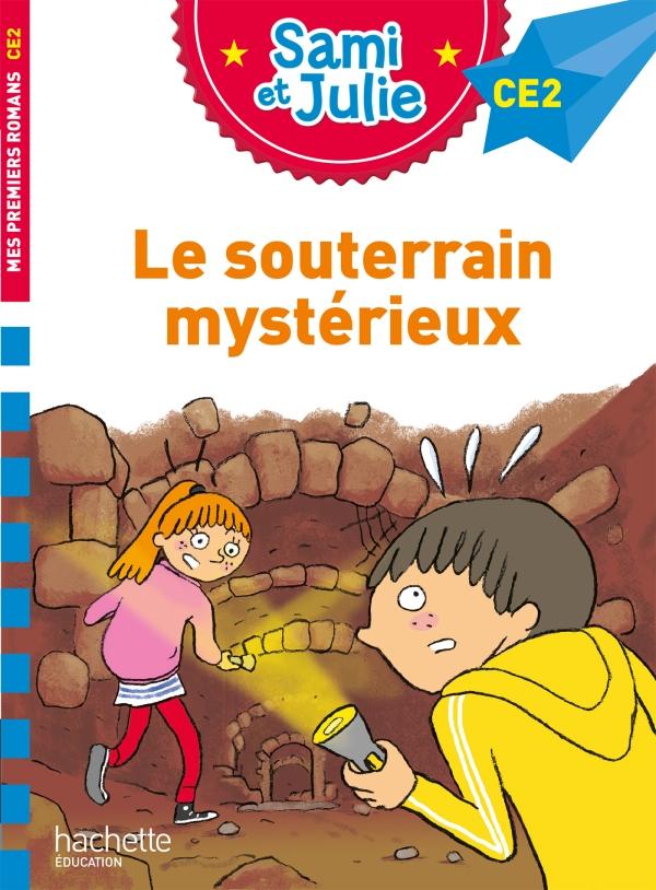 Sami et Julie CE2 : Le souterrain mystérieux