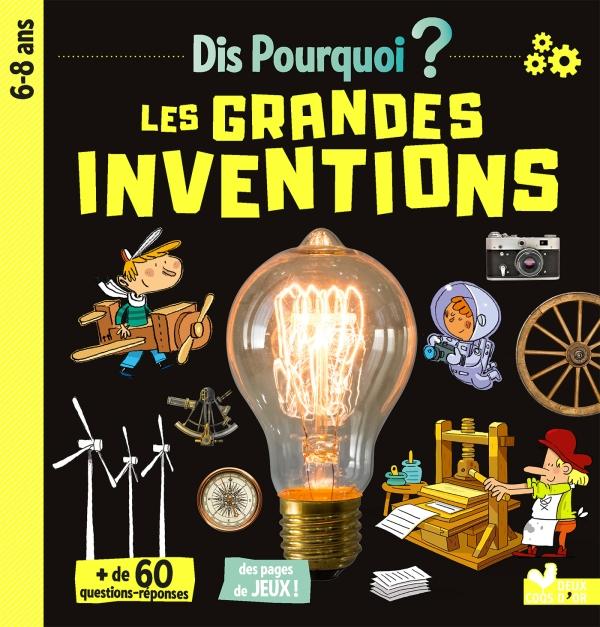 Dis pourquoi Les grandes inventions