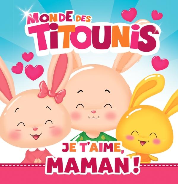 Titounis - Je t'aime, Maman !
