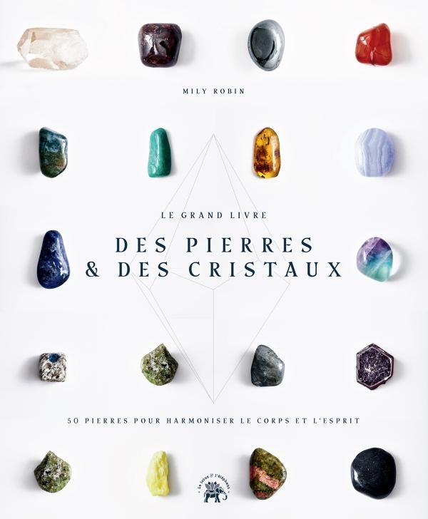 Le Grand livre des pierres et des cristaux