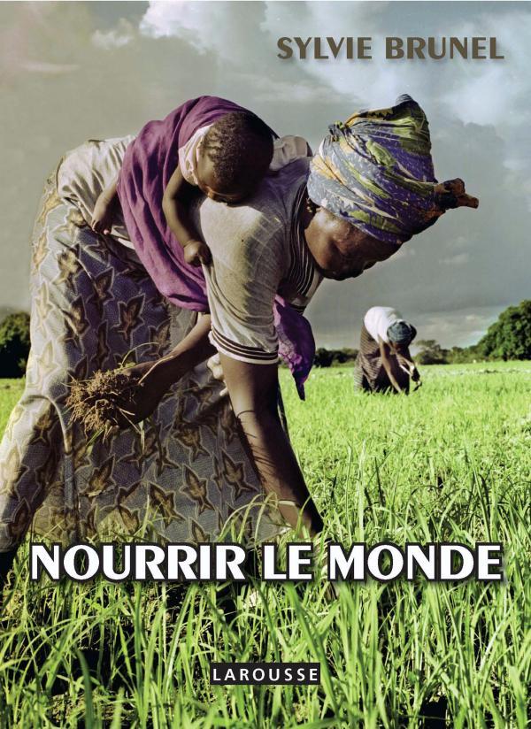 Nourrir le monde - Vaincre la faim