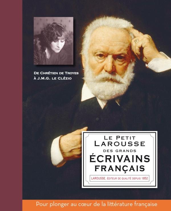 Le Petit Larousse des grands écrivains français