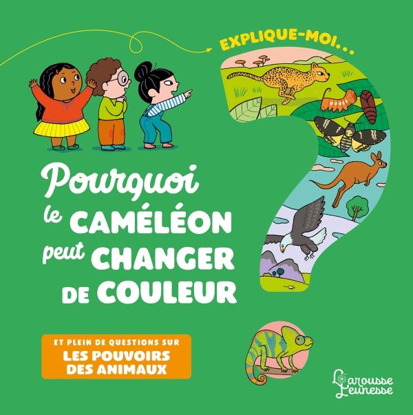 Explique-moi pourquoi le caméléon peut changer de couleur