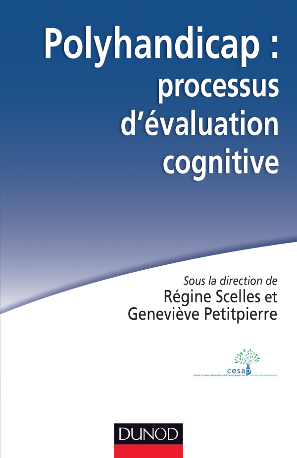 Polyhandicap : processus d'évaluation cognitive. Outils, théories et pratiques