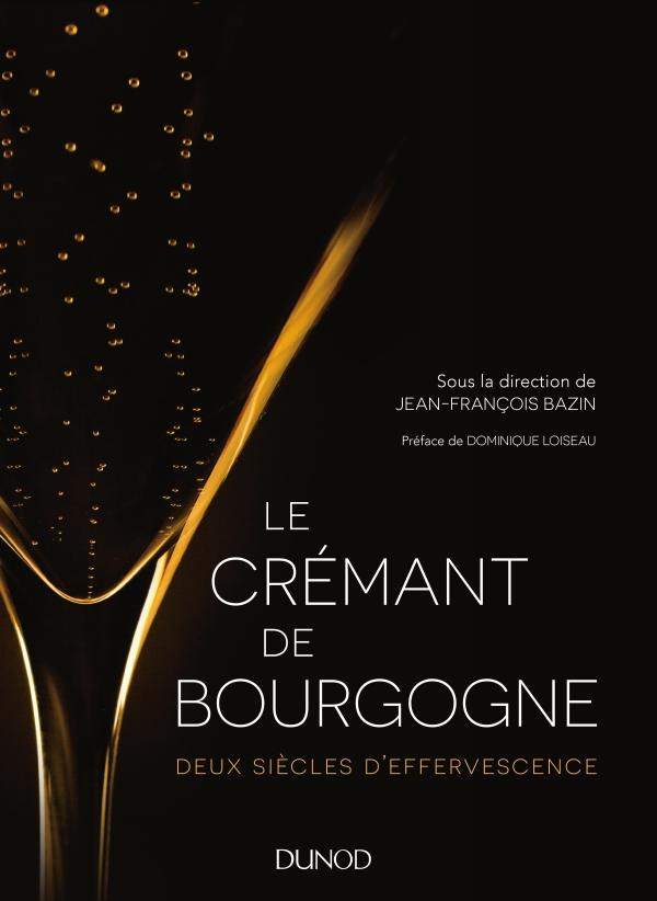 Le Crémant de Bourgogne - Deux siècles d'effervescence